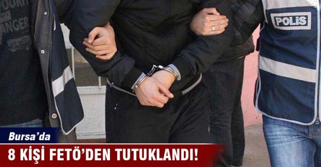 Bursa'da8 kişi FETÖ'den tutuklandı!