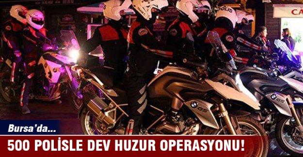 Bursa'da 500 polisle huzur operasyonu!