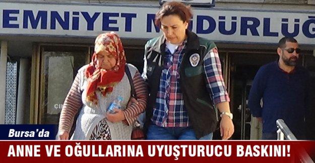 Bursa'da anne ve oğullarına uyuşturucu baskını!