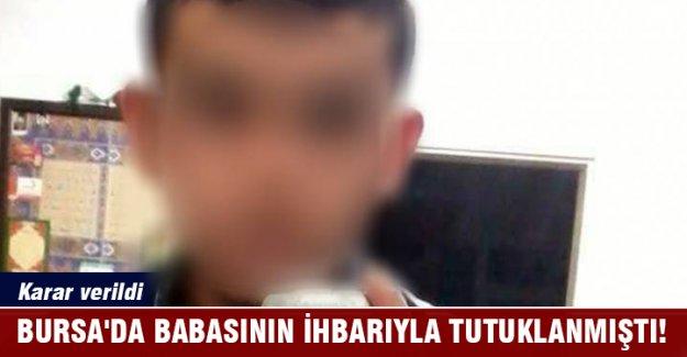 Bursa'da babasının ihbarıyla tutuklanmıştı!