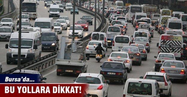 Bursa'da bu yollara dikkat!