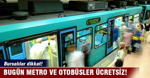 Bursa'da bugün metro ve otobüsler ücretsiz!