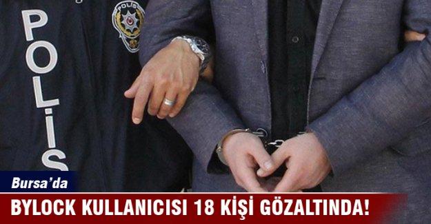 Bursa'da Bylock kullanıcısı 18 kişi gözaltında