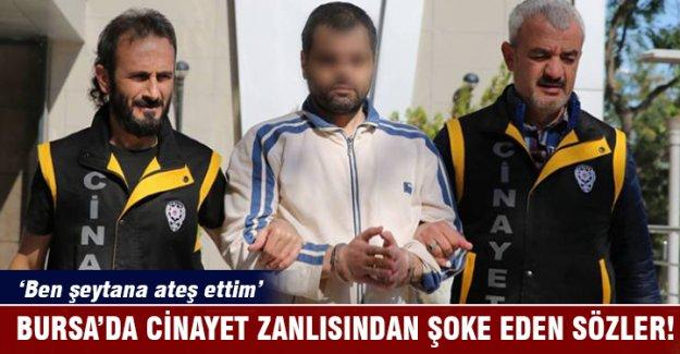 Bursa'da cinayet zanlısından şok ifade!