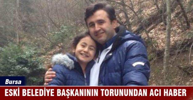Bursa'da eski belediye başkanının torunundan acı haber!
