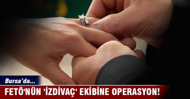 Bursa'da FETÖ'nün 'izdivaç' ekibine operasyon!