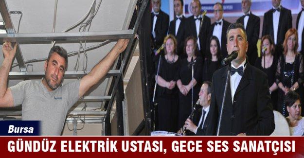 Bursa'da gündüz elektrik ustası, gece ses sanatçısı