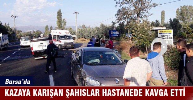 Bursa'da kaza yapan şahıslar hastanede kavgaya tutuştu