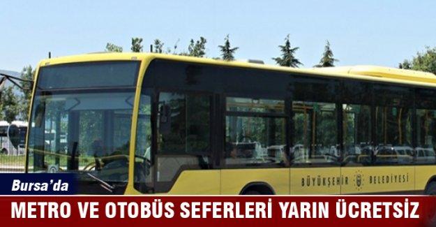 Bursa'da metro ve otobüs seferleri il genelinde ücretsiz olacak