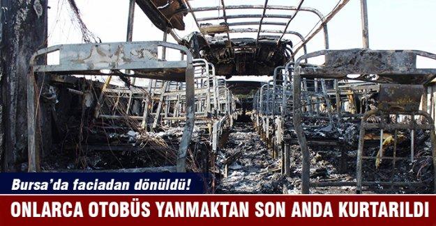 Bursa'da onlarca otobüs yanmaktan son anda kurtarıldı