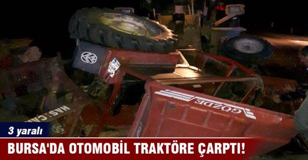 Bursa'da otomobil traktöre çarptı: 3 yaralı