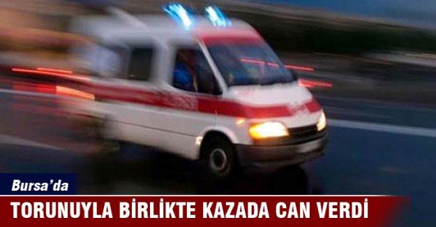 Bursa'da torunuyla birlikte kazada can verdi