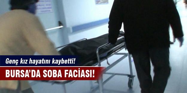 Bursa'da soba faciası!