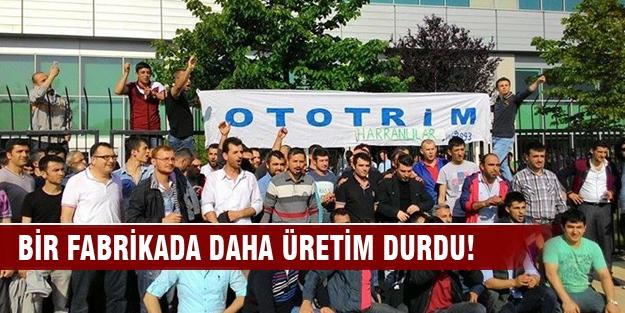 Bursa'daki o dev fabrikada da üretim durdu