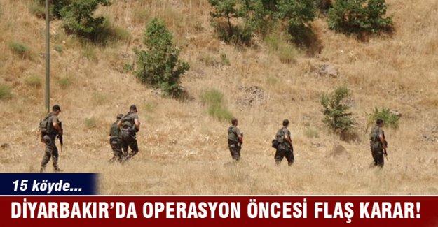Diyarbakır'da operasyon öncesi flaş karar! 15 köyde...