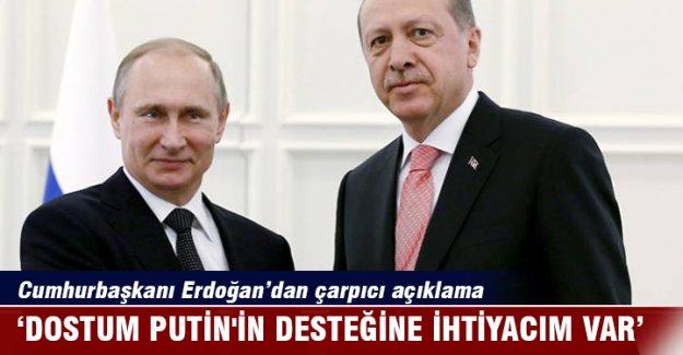 Erdoğan'dan çarpıcı Putin açıklaması