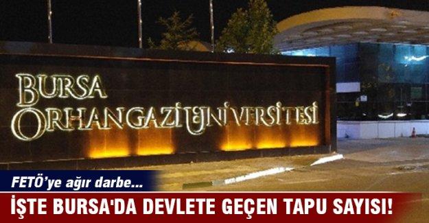 İşte Bursa'da devlete geçen FETÖ'nün tapu sayısı