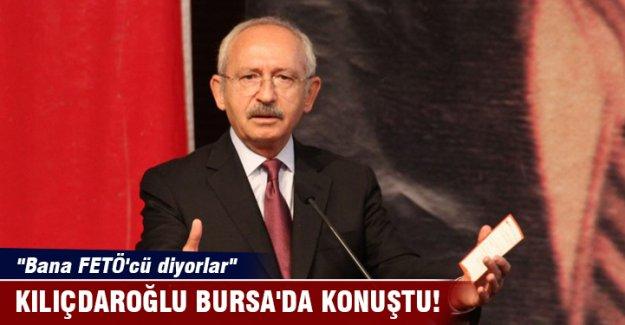 """Kılıçdaroğlu Bursa'da konuştu: """"Bana FETÖ'cü diyorlar"""""""
