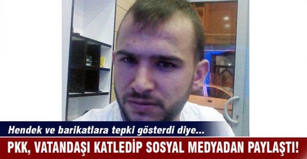 PKK vatandaşı katledip sosyal medyadan paylaştı!