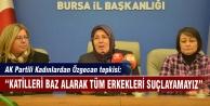 AK Partili kadınlar öfkeli!