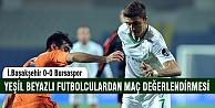 Başakşehir maçını yeşil beyazlı futbolcular böyle değerlendirdi