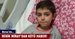 Bursa'da 11 yaşındaki Miray yaşama tutunamadı