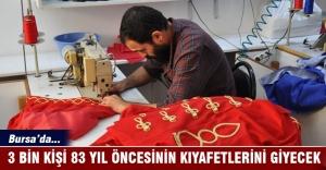 Bursa'da 3 bin kişi 83 yıl öncesinin kıyafetlerini giyecek