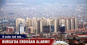 Bursa'da Erdoğan alarmı! O evler tek tek...