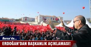 Bursa'da Erdoğan'dan Bursa'da başkanlık açıklaması!