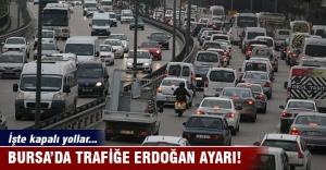 Bursa'da trafiğe Erdoğan ayarı!
