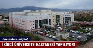 Bursa'ya ikinici üniversite hastanesi geliyor!