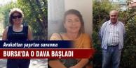 Bursa'da o dava başladı! Avukattan şaşırtan savunma