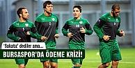 Bursaspor'da ödeme krizi!
