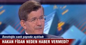 Davutoğlu İlk ihbar Hakan Fidan#039;a...