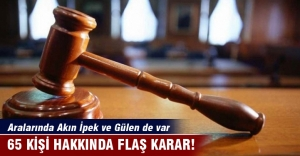 Fethullah Gülen ve Akın İpek dahil 65 kişinin mal varlıklarına el konuldu