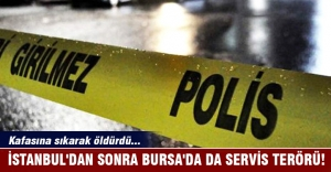 İstanbul'dan sonra Bursa'da da servis terörü