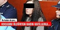 Kocasını öldüren katillerle seks yaptı
