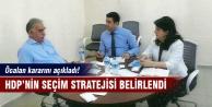 Öcalan HDP'nin seçim stratejisini belirledi