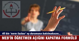 Öğretmen açığı #039;norm fazlaları#039;...