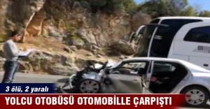 Otomobille yolcu otobüsü çarpıştı: 3 ölü, 2 yaralı