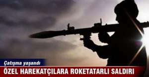 Özel harekatçılara roketatarlı saldırı