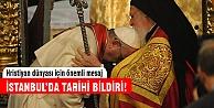 Papa ve Bartholomeos'tan ortak bildiri!