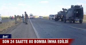 Şok! Son 24 saatte 80 bomba imha edildi