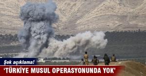 Türkiye Musul operasyonunda yok