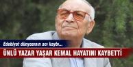 Ünlü yazar Yaşar Kemal hayatını kaybetti