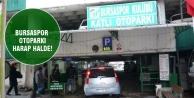 Bursaspor Katlı Otoparkı dökülüyor!