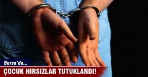 Çocuk hırsızlar tutuklandı