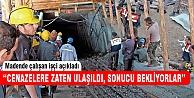 Madendeki cenazelere ulaşıldı!