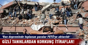 'Van depreminde toplanan paralar FETÖ'ye aktarıldı'