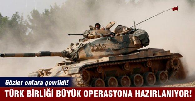 Türk Birliği, büyük operasyona hazırlanıyor